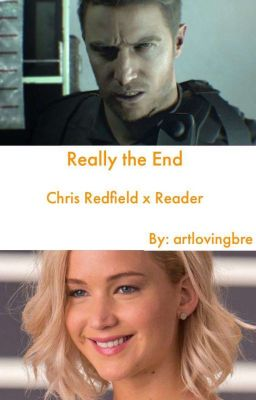 Really The End Resident Evil Reader Insert Chris Redfield X Reader Bre Wattpad