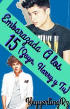 Embarazada a los 15 (Zayn, Harry y tu) by Fiona-Lee