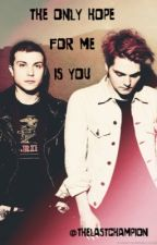the only hope for me is you [sequel to desolation row] by thelastchampion