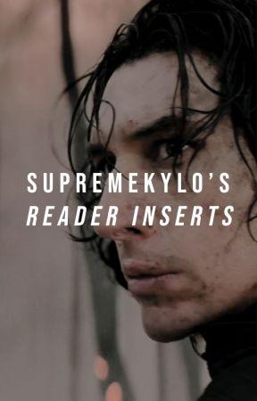 Kylo Ren | Reader Inserts by supremekylo