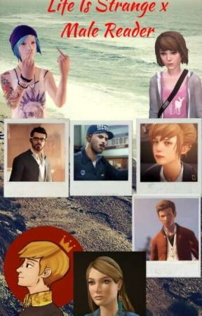 Life Is Strange x Male Reader by gayboyfj