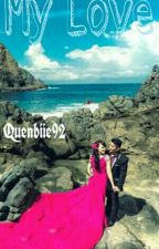 My Love by Quenbiie92
