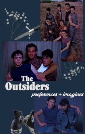 the outsiders ✰ preferences - 26