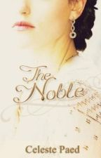 The Noble by CelesteTheWriter