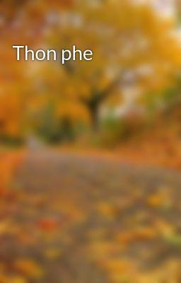 Đọc truyện Thon phe