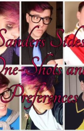 Sanders Sides One-Shots and Preferences - Fighting for a