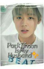 ParkJihoon Is My Husband!✨ by park_jihooncute