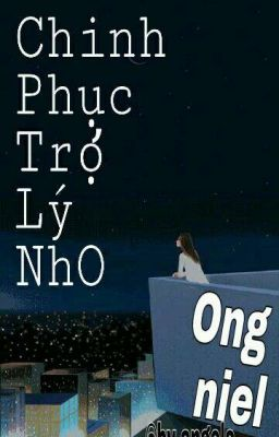 [ KangOng ver] CHINH PHỤC TRỢ LÝ NHỎ