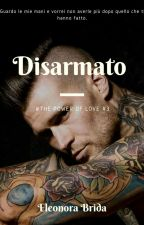 Disarmato( The power of love #3) by Eleonora-Brida
