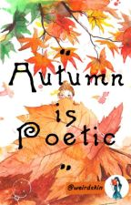 Autumn is Poetic by weirdskin