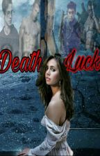 Death Luck by IndayRaselMi