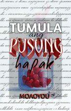 Tumula Ang Pusong Hapak (Completed) by MOAOYou