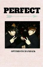 Perfect (ChanBaek One-Shot) by optimistichanbaek