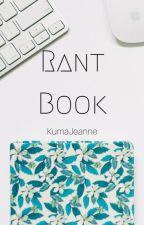 Rantbook by KumaJeanne