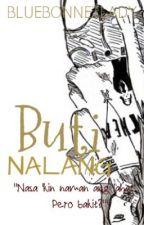 Buti Nalang (One-Shot) by Bluebonnetladyy