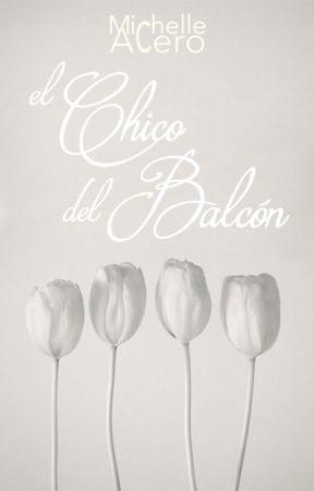 El Chico del Balcón © [EN PAUSA :( ] by MileMoony