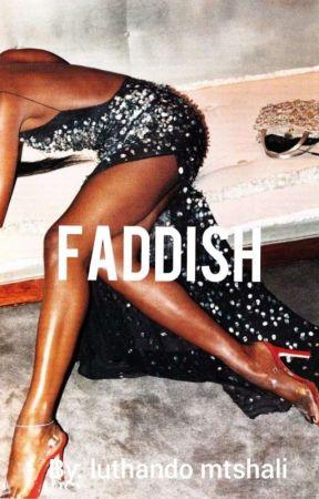Faddish by lulumtshali2003