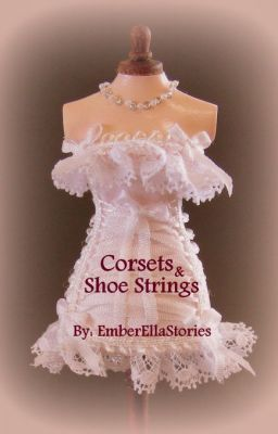 Corsets and Shoestrings