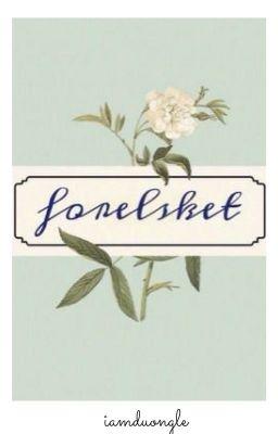 Đọc truyện FORELSKET-KOOKMIN