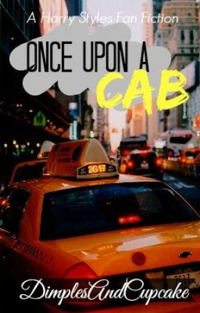 Once Upon A Cab // Harry Styles by DimplesAndCupcake