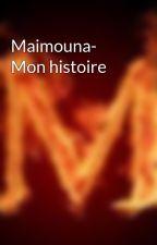 Maimouna- Mon histoire by hizyou