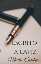 Escrito A Lápiz by MirelisArleni