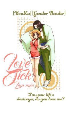 Đọc truyện [BoaLu] [Gender bender] LOVESICK