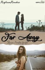 Far Аway |S.M| by -glitter_