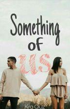 Something of us by kiiracruz