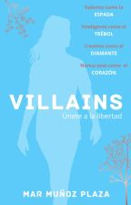 Villains © (#Wattys2016)(#WOWAwards2) (#PGP2016) by SongBird_ofthe_End