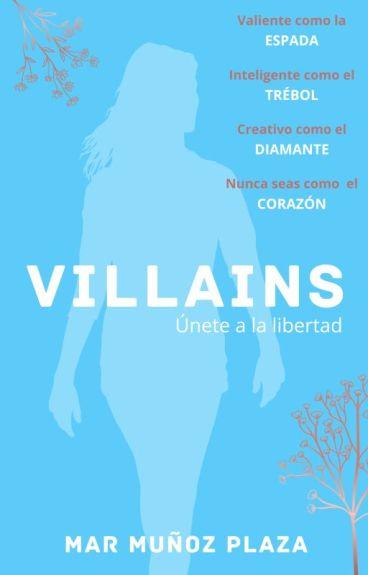 Villains © (#Wattys2016)(#WOWAwards2) (#PGP2016)