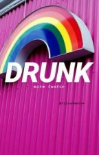 drunk ✓ mitw by filhademitw