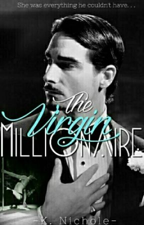 The Virgin Millionaire [BWWM] COMING SOON by -hotmessexpress