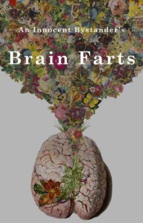 Brain Farts by AnInnocentBystander