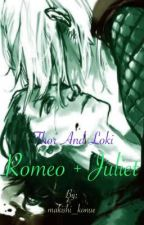 Romeo + Juliet // Thorki  by makishi_konue