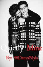 Quietly Mine {Book 4 of the Quiet Series} by DamnNyla