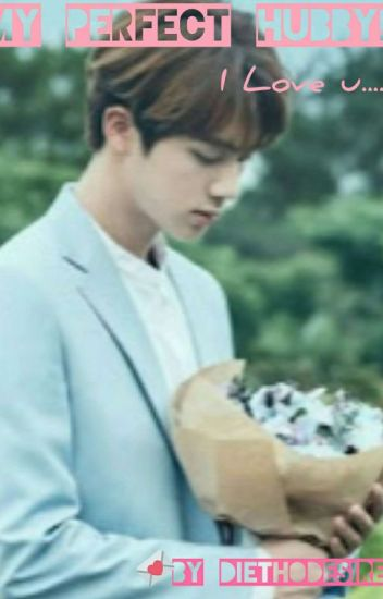 My Perfect Hubby :BTS JIN (One Shot)✔