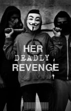 Her deadly revenge {Uppföljare 2} by macandcompany