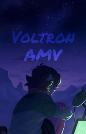 Voltron AMV'S (Requests Closed) by NinjaSharpshooter