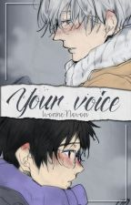 Your voice [Yuri!!! on Ice Oneshot] by IvonneNovoa