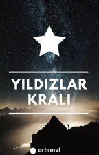 Yıldızlar Kralı by orhnnvl