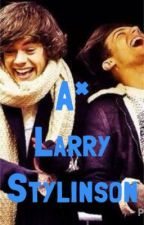 A* - Larry Stylinson  Completed by midnight-memory