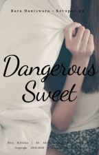 Dangerous and Sweet by Ketupat_ap