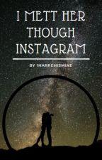 I met her through instagram    H.S by 1harrehismine