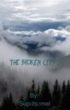 The Broken City by sup1its2mel