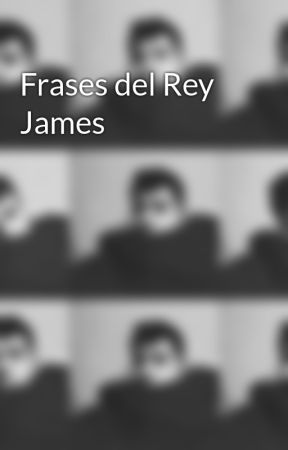 Frases del Rey James by DannyGuardia