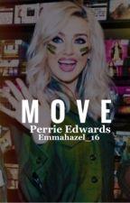 Move (Perrie Edwards FanFiction) by emmaahazel_16