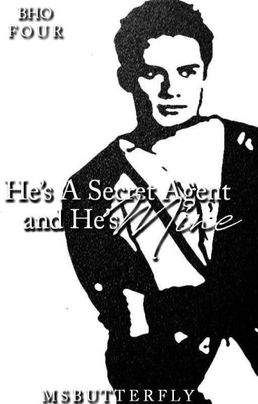 BHO: He's A Secret Agent and He's Mine (Book 4)
