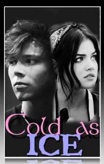 Cold as ice [Ashton Irwin] (TERMINADA)