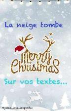 La neige tombe sur vos textes... (concours spécial Noël)  by Lina_love_leopardus